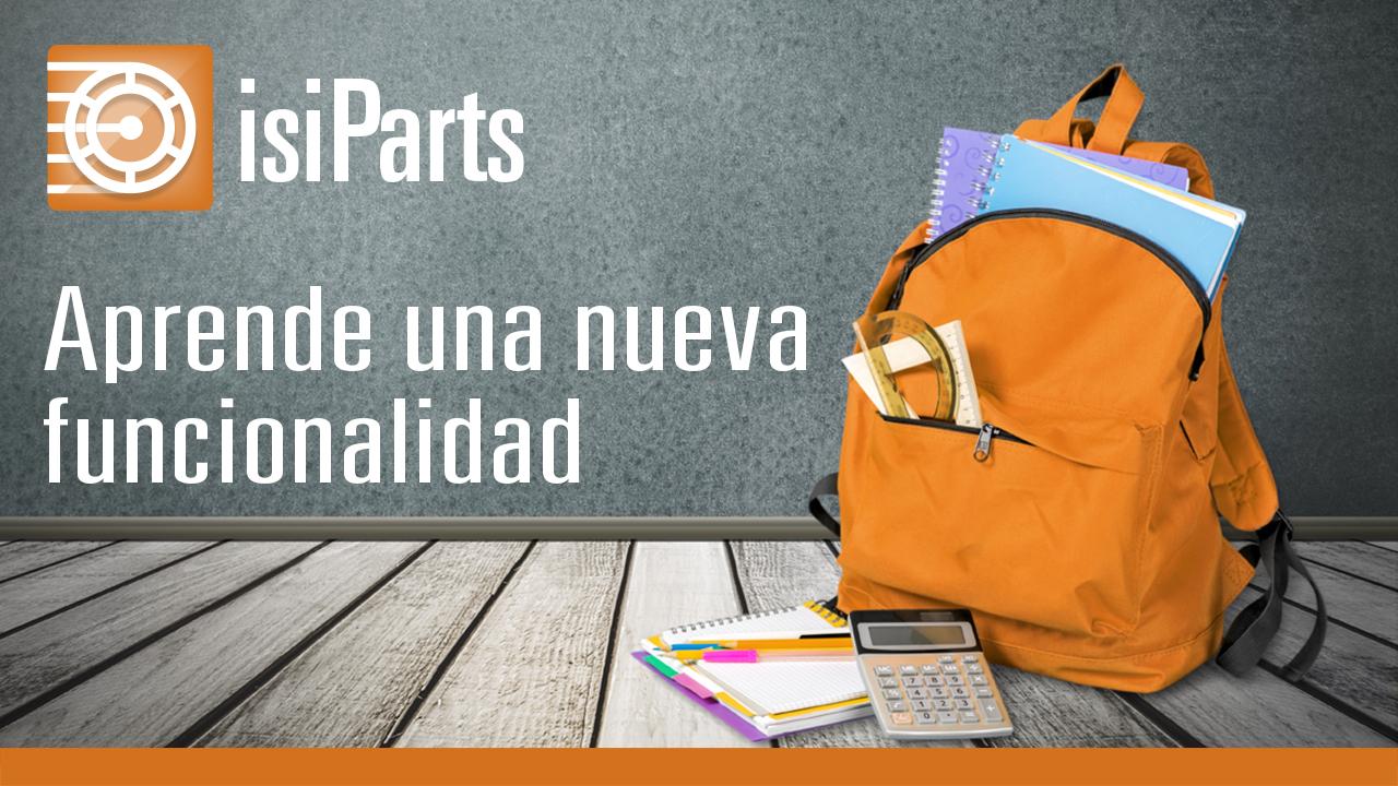 Vuelta al cole: aprende una nueva funcionalidad de IsiParts